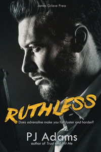 Ruthless: A London gangland romantic suspense novel by PJ Adams (romantic suspense, bad boy, new adult, romance, london, crime family, russian, hitman, racy, gang, second chance, organized crime, thriller, mystery, mysterious past, english, gangster, fighting, brothers, dangerous lover, gangland, england, crimelord, mob, mobster, caper, alpha male, international, british, kray, murder, noir, mafia, vengeful, urban, crook, sexy villain)