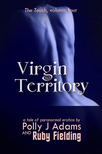 Virgin Territory by Polly J Adams and Ruby Fielding (paranormal erotica, witches, multiple partners, gang bang, anal sex, oral sex, group sex, threesome, witchcraft, witch sex, erotic, orgies, adult, supernatural sex, fellatio)