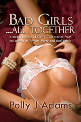 Bad Girls ... All Together: a mega-bundle of stories from the Girls