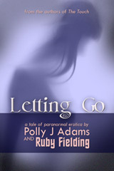 Letting Go (romance, erotic, erotica, love, adult, paranormal, short stories, short story, sex, haunting, ghost, explicit, short ficton, gothic, death)