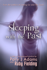 Sleeping with the Past (gothic erotica, paranormal erotica, paranormal erotic romance, paranormal romance, gothic romance, victorian erotica, historical erotica, victorian porn, ghosts, paranormal, short stories, haunting, short ficton, gothic, forbidden love)