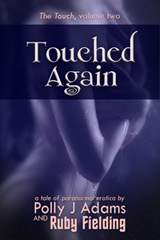 Touched Again (erotic, erotica, seduction, adult, paranormal, sex, supernatural, witches, witchcraft, witch, multiple partners, voyeurism, anal sex, oral sex, romance)