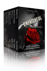 Unfaithful: Explicit Stories of Escape and Betrayal (adultery erotica, cheating wives, old flames, cheating husbands, billionaire, dogging, stranger sex, sexy stories, public sex, risky sex, relationships, open relationships, menage, love triangle, explicit stories)